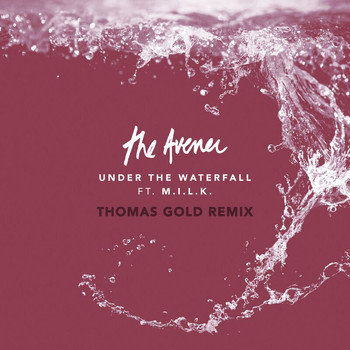 The Avener - Under The Waterfall (Thomas Gold Remix)