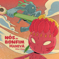 Maneva - Nós Do Bonfim