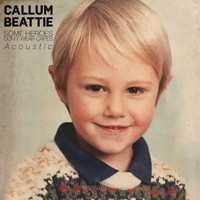 Callum Beattie - Some Heroes Don't Wear Capes (Acoustic)
