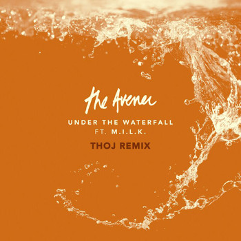 The Avener - Under The Waterfall (Thoj Remix)
