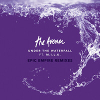 The Avener - Under The Waterfall (Epic Empire Remixes)