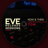 T.O.M. - Eve Records Sessions - Now & Then