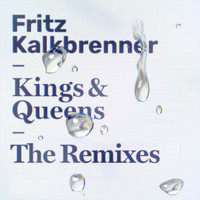 Fritz Kalkbrenner - Kings & Queens (The Remixes)