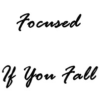 Focused - If You Fall