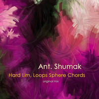Ant. Shumak - Hard Lim, Loops Sphere Chords