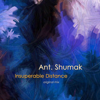 Ant. Shumak - Insuperable Distance