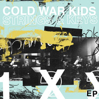 Cold War Kids - Strings & Keys