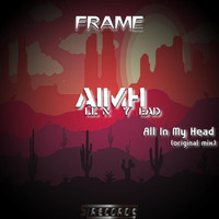 Frame - All in my Head