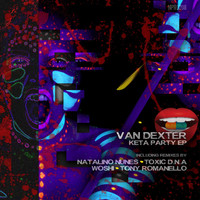 Van Dexter - Keta Party EP
