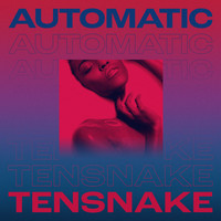 Tensnake feat. Fiora - Automatic