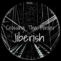 Jiberish - Crossing The Border