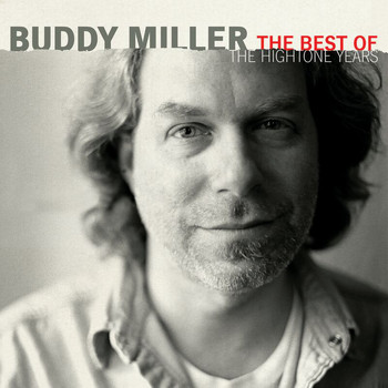 Buddy Miller - The Best Of The Hightone Years