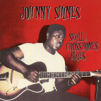 Johnny Shines - Heritage Of The Blues: Skull & Crossbones Blues