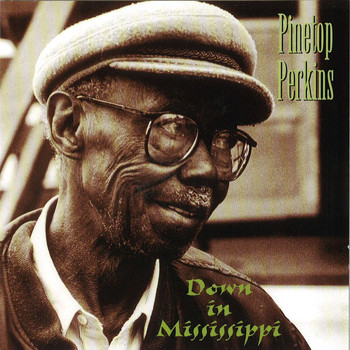 Pinetop Perkins - Down In Mississippi