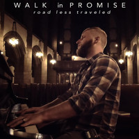 Road Less Traveled - Walk in Promise