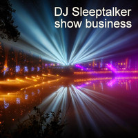 DJ Sleeptalker - Show Business