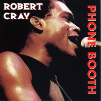 Robert Cray - Heritage Of The Blues: Phone Booth