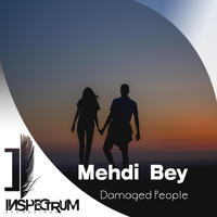 Mehdi Bey - Damaged People
