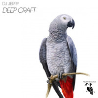 DJ Jerry - Deep Craft