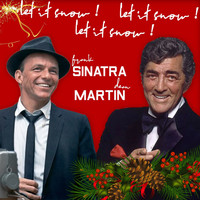 Frank Sinatra and Dean Martin - Let It Snow! Let It Snow! Let It Snow! (Frank Sinatra & Dean Martin Best Christmas Songs)