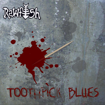 Rawfish - Toothpick Blues (Explicit)