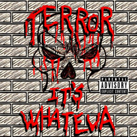 Terror - It's Whateva (Explicit)