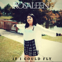Rosaleen - If I Could Fly