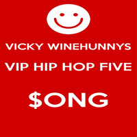 Vicky Winehunny - Vicky Winehunnys VIP Hip Hop Five $ong