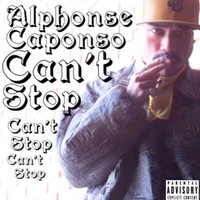 Alphonse Caponso - Can't Stop Can't Stop Can't Stop (Explicit)