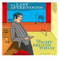 The Last Afternoons - The Night Begins Today (Explicit)