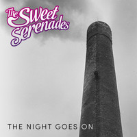 The Sweet Serenades - The Night Goes On