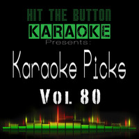 Hit The Button Karaoke - Karaoke Picks, Vol. 80