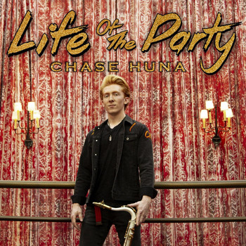 Chase Huna - Life of the Party