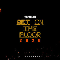 DJ Paparazzi - Get on the Floor 2020