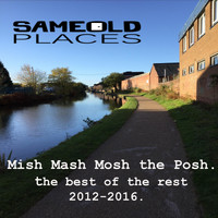 Same Old Places - Mish Mash Mosh the Posh (Explicit)