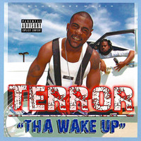 Terror - Tha Wake Up (Explicit)
