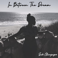 Sade Champagne - In Between the Dream
