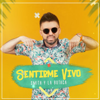 Smith y la Butaca - Sentirme Vivo