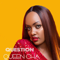 Queen Cha - Question