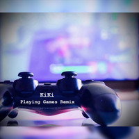 Kiki - Playing Games (Remix) (Explicit)