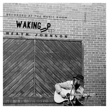 Heath Johnson - Waking Up - EP