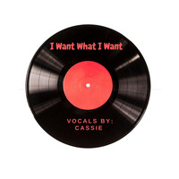 Cassie - I Want What I Want