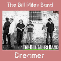 The Bill Miles Band - Dreamer