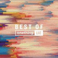Forerunner Music - Best of Onething (Live)