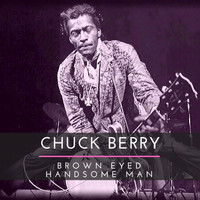 Chuck Berry - Brown Eyed Handsome Man