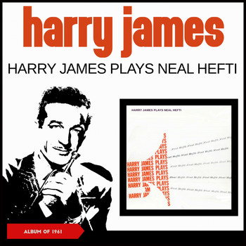 Harry James - Harry James Plays Neal Hefti (Album of 1961)