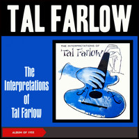 Tal Farlow - The Interpretations of Tal Farlow (Album of 1955)