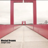 Joseph Cesar - Wasted Dreams