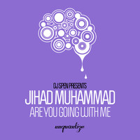 Jihad Muhammad - Are You Going With Me