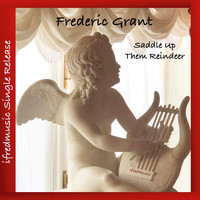 Frederic Grant - Saddle Up Them Reindeer